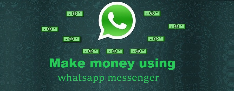 Simplest ways to make money using whatsapp messenger