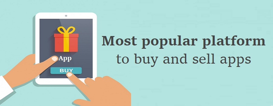 Most popular platform to buy and sell apps