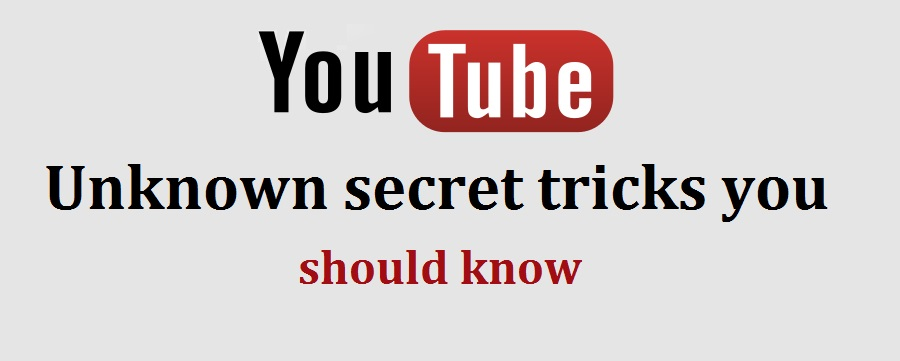 Few unknown YouTube secret tricks you should know in 2017