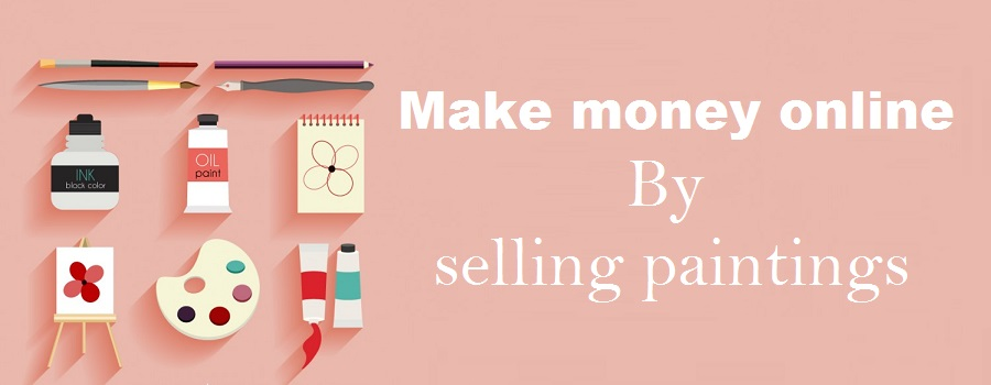 Top 5 Best place to make money online by selling painting